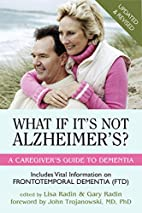 What If It's Not Alzheimer's?: A Caregiver's…