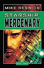 Starship: Mercenary (Starship, Book 3) by…
