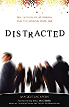 Distracted: The Erosion of Attention and the…