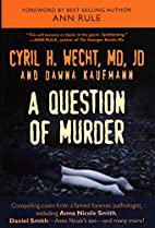 Question of Murder by Cyril H. Wecht