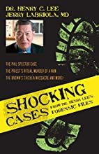 Shocking Cases from Dr. Henry Lee's…