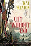 Kenyon, Kay: City Without End (Book 3 of The Entire and the Rose)