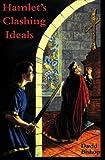 Bishop, David: Hamlet's Clashing Ideals