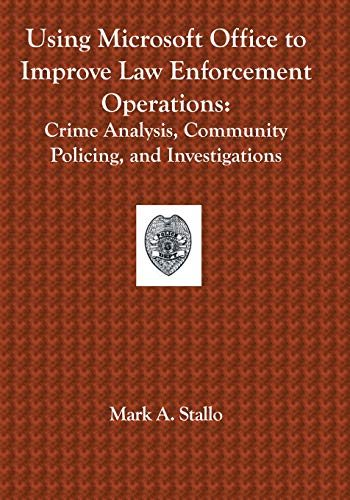 using-microsoft-office-to-improve-law-enforcement-operations-crime-analysis-community-policing-and-investigations