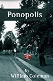 Coleman, William: Ponopolis