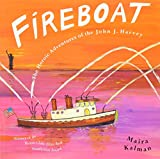 Kalman, Maira: Fireboat: The Heroic Adventures of the John J. Harvey [With 4 Paperback Books]