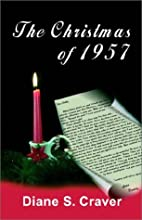 The Christmas of 1957 by Diane S. Craver