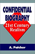 Confidential Biography: 21st Century Realism…