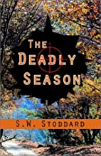 The Deadly Season by S. W. Stoddard