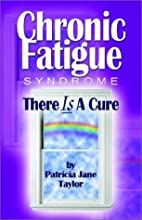Chronic Fatigue Syndrome: There Is a Cure by…