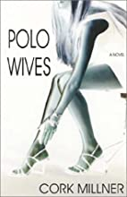 Polo Wives by Cork Millner