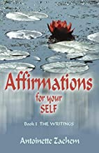 Affirmations for Your Self by Antoinette…