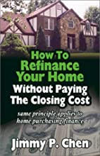 How to Refinance Your Home Without Paying…