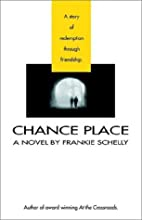 Chance Place by Frankie Schelly