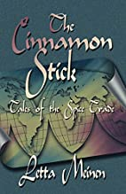 The Cinnamon Stick: Tales of the Spice Trade…