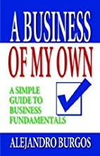 A Business Of My Own: A Simple Guide to…