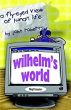 Wilhelm's World: A Fly-Eyed View of Human…