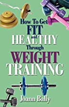 How to Get Fit and Healthy Through Weight…
