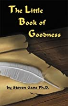 The Little Book of Goodness by Steven Gans
