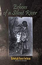 Echoes Of A Silent River: A Fictional…