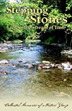 Stepping Stones Across the Stream of Time:…