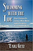 Swimming With the Tide: Short Essays on…