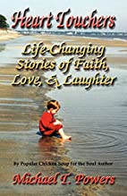 Heart Touchers: Life-changing Stories Of…