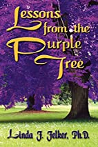 Lessons From The Purple Tree by Linda F.…