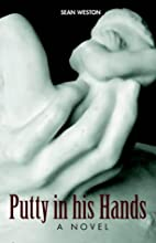 Putty in his Hands by Sean Weston