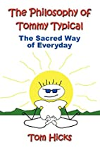 The Philosophy Of Tommy Typical: The Sacred…