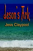 Jason's Ark by Jess Claypool