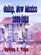 The History And People Of Gallup, New Mexico…