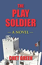THE PLAY SOLDIER by Chet Green