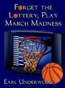 Forget the Lottery, Play March Madness! by…