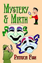 Mystery and Mirth by Patricia Fish