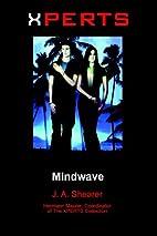 Xperts: Mindwave by J. A. Shearer