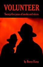 Volunteer: Twenty-five Years of Smoke and…