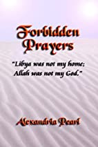Forbidden Prayers - Libya Was Not My Home;…