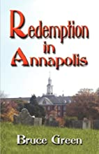 Redemption in Annapolis by Bruce Green