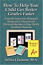 How to Help Your Child Get Better Grades…