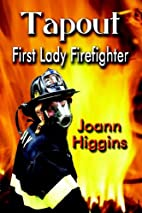 Tapout: First Lady Firefighter by Joann…