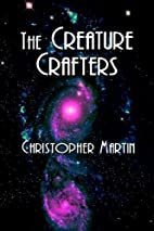 The Creature Crafters by Christopher Martin