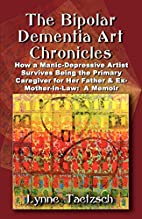 The Bipolar Dementia Art Chronicles: How a…