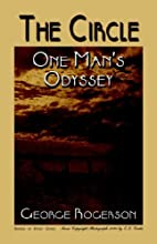 THE CIRCLE: One Man's Odyssey by George…