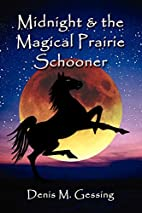 Midnight and the Magical Prairie Schooner by…