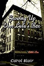 GROWING UP OVER LULU'S BAR by Carol Blair