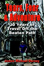 Tears, Fear and Adventure by James Michael…