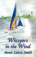 Whispers in the Wind by Laura Annie Smith