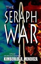 THE SERAPH WAR by Kimberlee R. Mendoza
