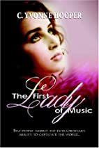 The First Lady of Music by C. Yvonne Hooper